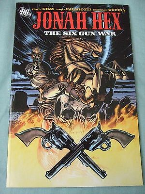 Jonah Hex: The Six Gun War. Justin Gray, Jimmy Palmiotti, DC, 1st Print