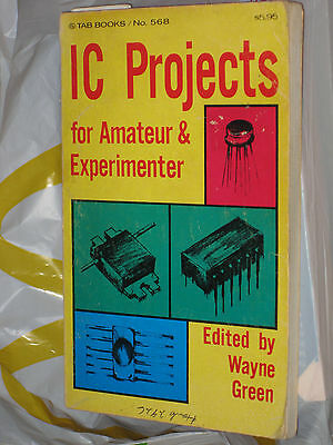 IC Projects for the Amateur and Experimenter by Wayne Green (1971, Paperback)