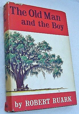 Vintage THE OLD MAN AND THE BOY by Robert Ruark 1957 Stated First Edition w/DJ