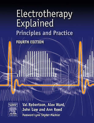 Electrotherapy Explained: Principles and Practice 4E by Robertson et al