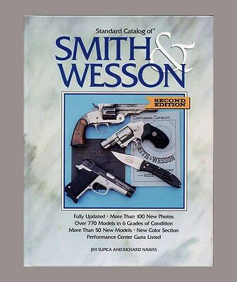 """""""Standard Catalog of Smith & Wesson"""" pistols revolvers lists Volcanic to current"""