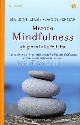 Libro Metodo Mindfulness - 56 Giorni Alla Felicita' -Mark Williams, Danny Penman