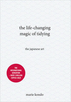 The Life-Changing Magic of Tidying: The Japanese Art | Marie Kondo