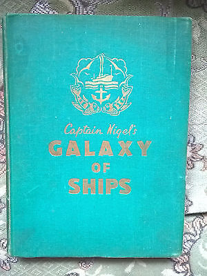 CAPTAIN NIGEL'S GALAXY OF SHIPS - early 1950s history of ships .