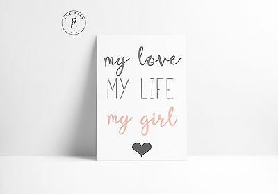 My Love My Girl Pink Baby Gift Room Nursery Wall Art Colour Print-Choose Size A3