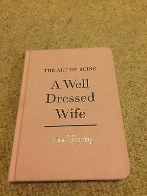 The Art of Being a Well-Dressed Wife by Anne Fogarty (Hardback, 2011)