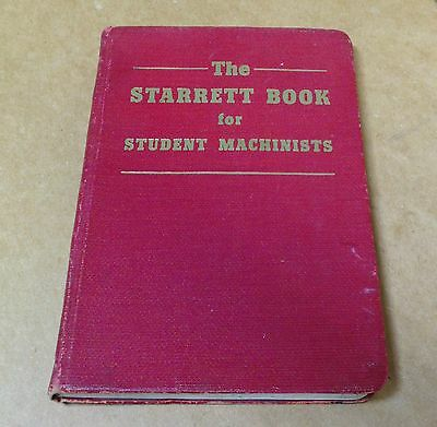 The STARRETT Book for Student Machinists 1941