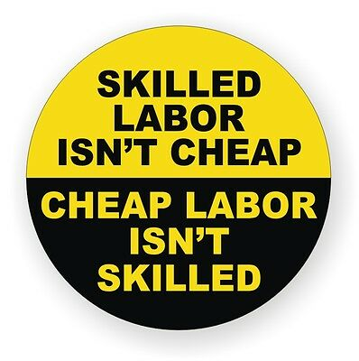 Skilled Labor Isnt Cheap Hard Hat Sticker | Decal | Helmet Label Laborer Funny