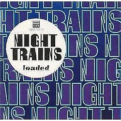 Night Trains - Loaded (Lp 1992)