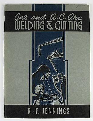 1946 Gas and A.C. Arc Welding and Cutting Instruction Book Jennings - Excellent
