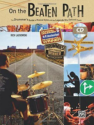 On the Beaten Path: The Drummers Guide to Musical Styles and the Legends Who Def