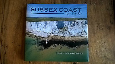 Sussex Coast from the Air, Jason Hawkes, New Hardback Book, 1841147796