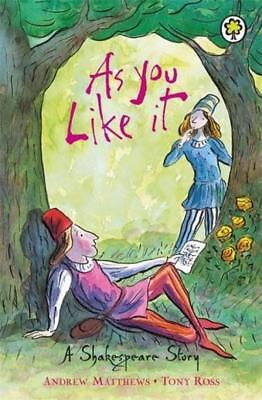 As You Like It: Shakespeare Stories for Children - Andrew Matthews - Acceptab...