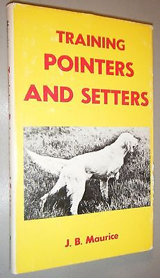 Training Pointers and Setters by J.M. Maurice 1st AmEd Signals Points Photos
