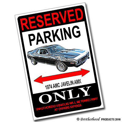 Reserved Parking 1974 AMC Javelin AMX Only 8x12 Inch Aluminum Sign
