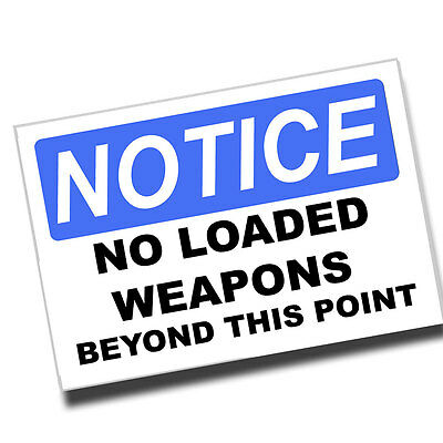 No Loaded Weapons Beyond This Point 8x12 Inch Aluminum Safety Sign