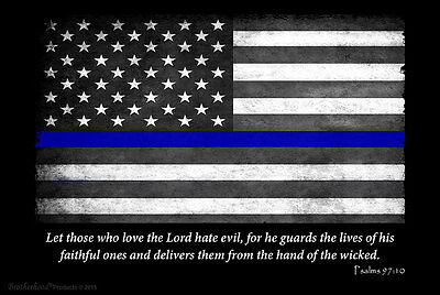 Thin Blue Line Flag Psalms 97:10 Let Those Who Love The Lord 8x12 Inch Sign