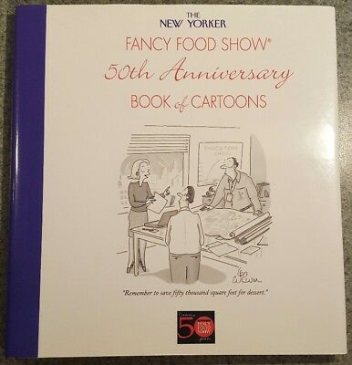 The New Yorker Fancy Food Show 50th Anniversary Book of Cartoons