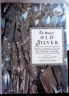 The Book of Old Silver, English, American and Foreign