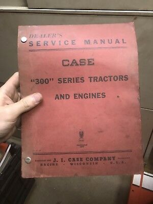 CASE 300 Series Tractors and Engines Dealers Service Manual