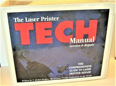 "1998 THE LASER PRINTER TECH MANUAL SERVICE & REPAIR by MICHAL MORGAN ""free Ship"""