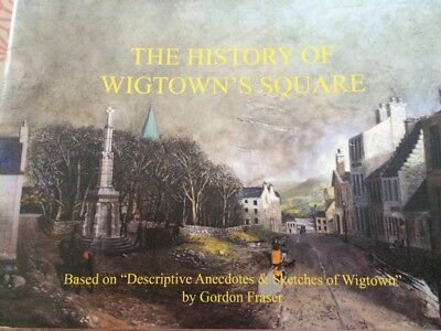 The History Of Wigtown Square