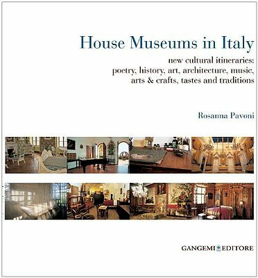 House museums in Italy. New cultural itineraries: poetry, history, art, archite