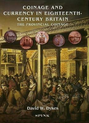 Coinage and Currency in Eighteenth Century Britain: The Provincial Coinage