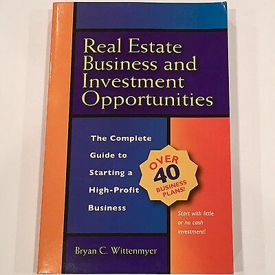 Real Estate Business and Investment Opportunities : The Complete Guide to...