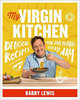 My Virgin Kitchen: Delicious Recipes You Can Make Every Day | Barry Lewis