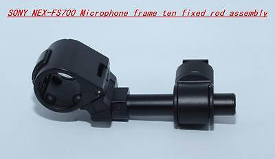 NEW SONY NEX-FS700 Microphone frame ten fixed rod assembly Complete Genuine Sony