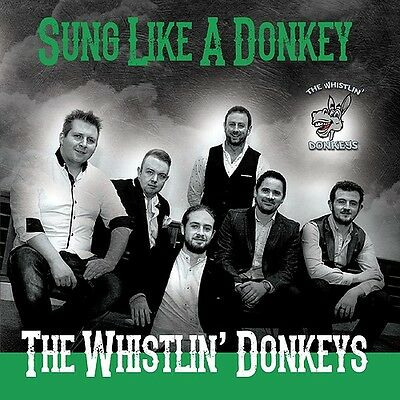 The Whistlin Donkeys - Sung Like A Donkey Cd (2017)