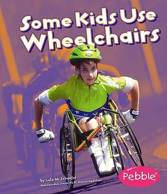 `Schaefer, Lola M.`-Some Kids Use Wheelchairs  BOOK NEW