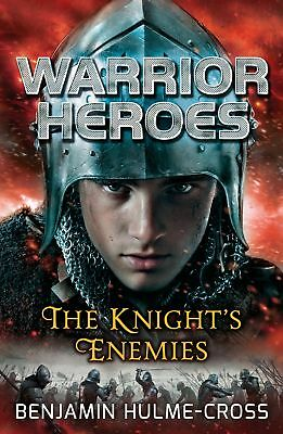 Benjamin Hulme-Cross-Warrior Heroes: The Knight's Enemies  Paperback BOOK NEW