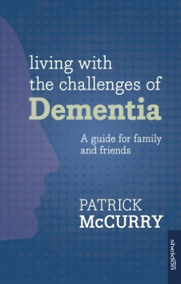 Mccurry  Patrick-Living With The Challenges Of Dementia  BOOK NEW