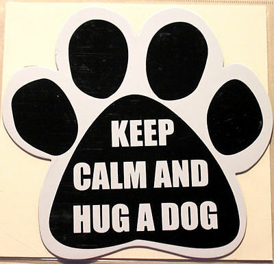 Keep Calm And Hug A Dog Paw Quote Car Magnet