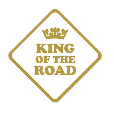KING OF THE ROAD- Funny, Novelty Car, Van Vinyl Sticker/Static Cling/Sign