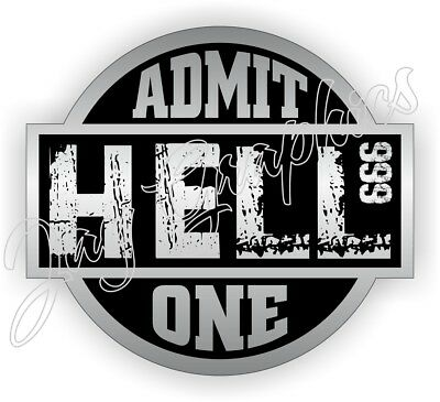 HELL ~ ADMIT ONE Funny Hard Hat Sticker Helmet Decal Label Welding Motorcycle