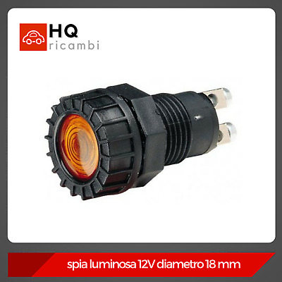 Spia Luminosa Con Terminali 12 Volt 2 Watt Diametro 18 Mm Colore Arancio / Amber