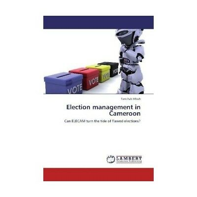 Election management in Cameroon Mbuh, Tem Fuh