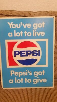 "You've got a lot to live Pepsi's got a lot to give Advertising sign 17""x13"""