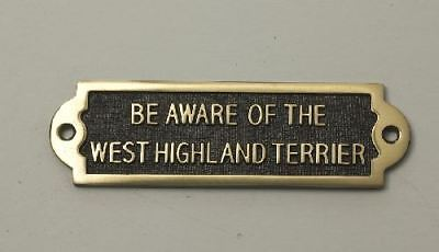 """""""BE AWARE OF THE HIGHLAND TERRIER"""" Solid Brass Beware of the Dog Sign"""