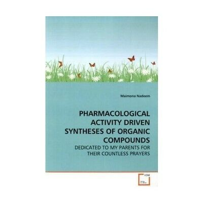 PHARMACOLOGICAL ACTIVITY DRIVEN SYNTHESES OF ORGANIC COMPOUNDS Nadeem, Maimona