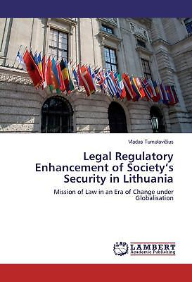 Legal Regulatory Enhancement of Society s Security in Lithuania Tumalavicius, ..