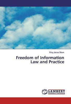 Freedom of Information Law and Practice James Nkum, King