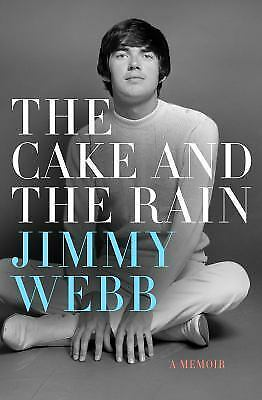 The Cake and the Rain : An Autobiography by Jimmy Webb (2017, Hardcover)