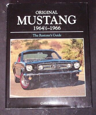 Colin Date  Original Ford Mustang  1964 - 1966 The restorers Guide