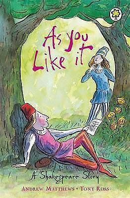 As You Like it: Shakespeare Stories for Children by Andrew Matthews, William...