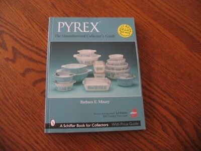 Pyrex the Unauthorized Collector's Guide 3rd edition