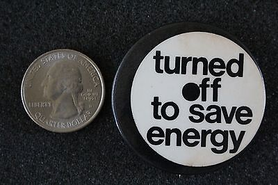 Turned Off To Save Energy Vintage Pin Pinback Button #22583